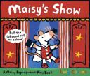 Maisy's Show