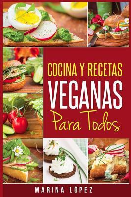 Cocina y Recetas Veganas Para Todos