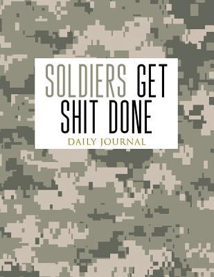 Soldiers Get Shit Do...