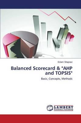 "Balanced Scorecard & ""AHP and TOPSIS"""