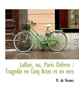 Lallier, ou, Paris Délivré