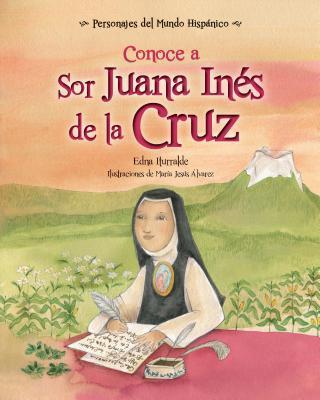 Conoce a Sor Juana Inés de la Cruz / Get to Know Sor Juana Ines de la Cruz