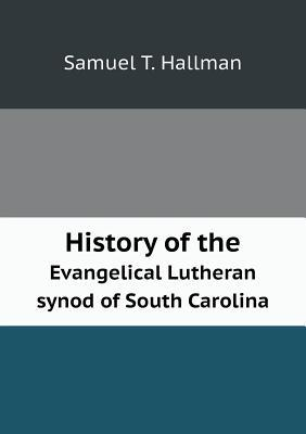 History of the Evangelical Lutheran Synod of South Carolina
