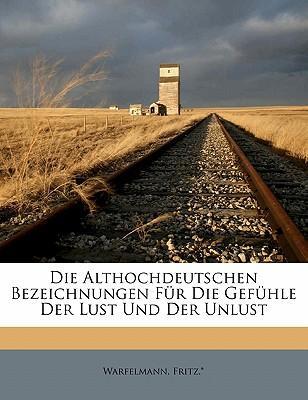 Althochdeutschen Bezeichnungen Fur Die Gef Hle Der Lust Und Der Unlust