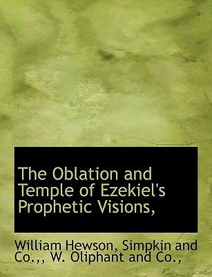 The Oblation and Temple of Ezekiel's Prophetic Visions,