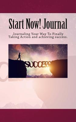 Start Now! Journal