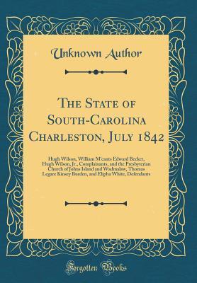 The State of South-Carolina Charleston, July 1842