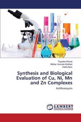 Synthesis and Biological Evaluation of Cu, Ni, Mn and Zn Complexes