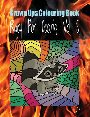 Grown Ups Colouring Book Ready For Colouring Vol. 5 Mandalas