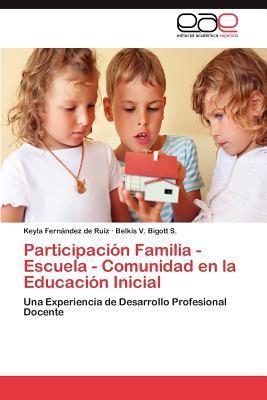 Participación Familia - Escuela - Comunidad en la Educación Inicial