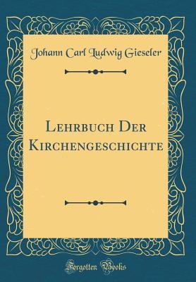 Lehrbuch Der Kirchengeschichte (Classic Reprint)