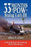 33 Months As A POW In Stalag Luft III