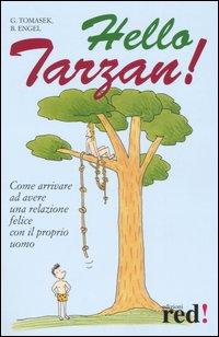 Hello Tarzan!
