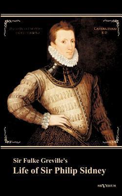 "Sir Fulke Greville's ""Life of Sir Philip Sidney"""