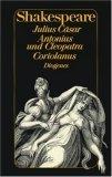 Julius Cäsar. Antonius und Cleopatra. Coriolanus.