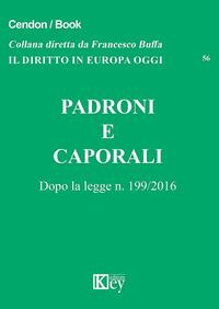 Padroni e caporali. Dopo la legge n. 199/2016