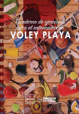Cuaderno de Ejercicios para el Entrenador de Voley Playa/ Exercise Notebook for the Beach Volleyball Coach