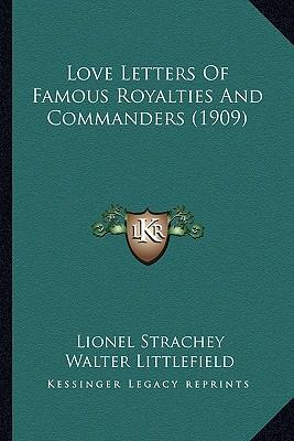 Love Letters of Famous Royalties and Commanders (1909)