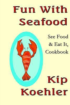 Fun With Seafood