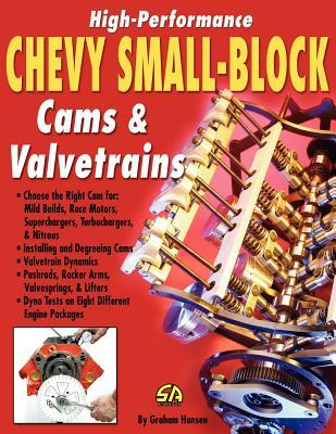 High-Performance Chevy Small-Block Cams and Valvetrains