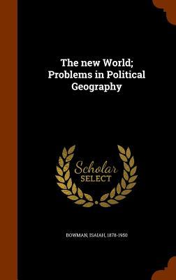 The New World; Problems in Political Geography