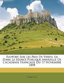 Rapport Sur Les Prix de Vertu, Lu Dans la Séance Publique Annuelle de L'Académie Francaise Du 17 Novembre 1898