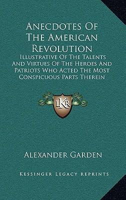 Anecdotes of the American Revolution