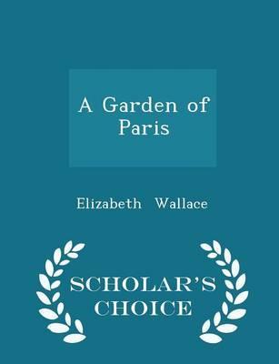 A Garden of Paris - Scholar's Choice Edition