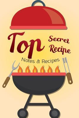 Notes & Recipes Top Secret Recipe