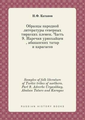 Samples of Folk Literature of Turkic Tribes of Northern. Part 9. Adverbs Uryankhay, Abakan Tatars and Karagas