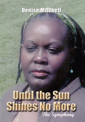 Until The Sun Shines No More