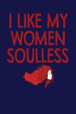I Like My Women Soul...