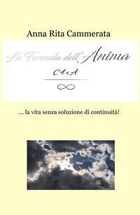La formula dell'anima... la vita senza soluzione di continuità!