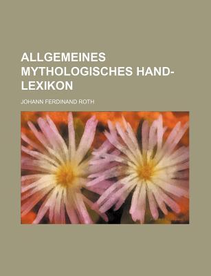 Allgemeines Mythologisches Hand-Lexikon