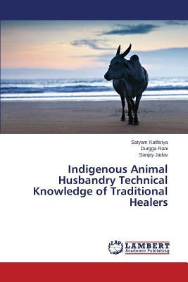 Indigenous Animal Husbandry Technical Knowledge of Traditional Healers