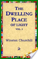 The Dwelling-Place of Light, Vol 3