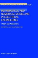 Mathematical and numerical modelling in electrical engineering theory and applications