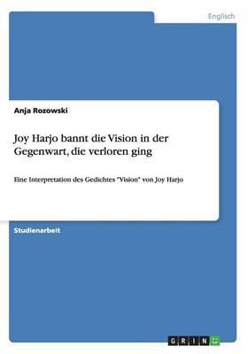 Joy Harjo bannt die Vision in der Gegenwart,  die verloren ging