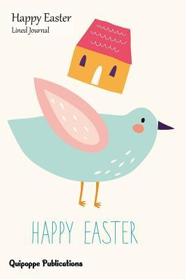 Happy Easter Lined Journal - Bird and House