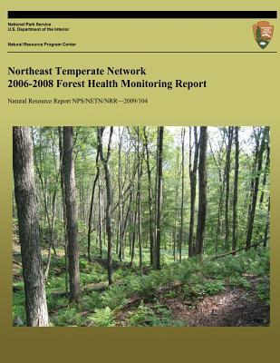 Northeast Temperate Network 2006-2008 Forest Health Monitoring Report