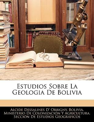 Estudios Sobre La Geologia de Bolivia