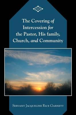The Covering of Intercession for the Pastor, His Family, Church, and Community