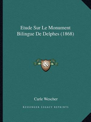 Etude Sur Le Monument Bilingue de Delphes (1868)