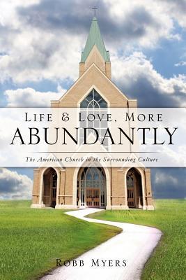Life and Love, More Abundantly