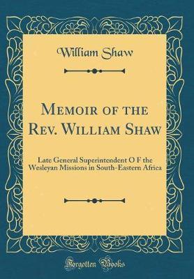 Memoir of the Rev. William Shaw