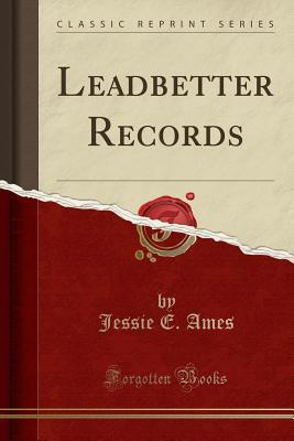Leadbetter Records (Classic Reprint)
