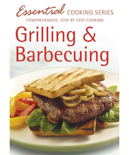 Essential Cooking Series : Grilling & Barbecuing