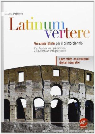 Latinum vertere. Con e-book. Con espansione online. Per le Scuole superiori