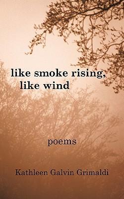Like Smoke Rising, Like Wind