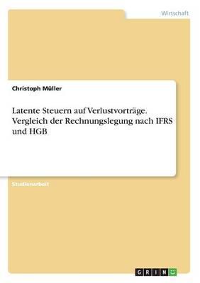 Latente Steuern auf Verlustvorträge. Vergleich der Rechnungslegung nach IFRS und HGB